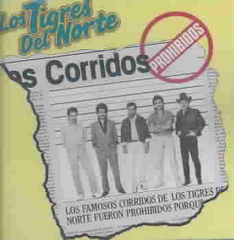 CORRIDOS PROHIBIDOS BY LOS TIGRES DEL NORTE (CD)