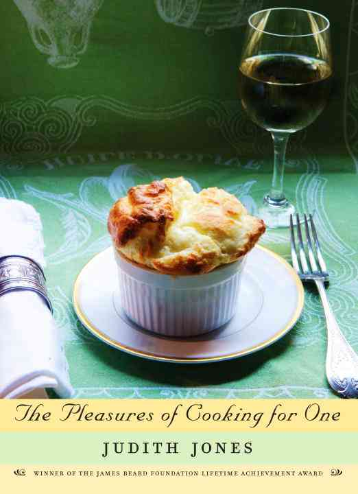 The Pleasures of Cooking for One By Jones, Judith